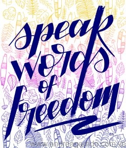 Speak words of Freedom