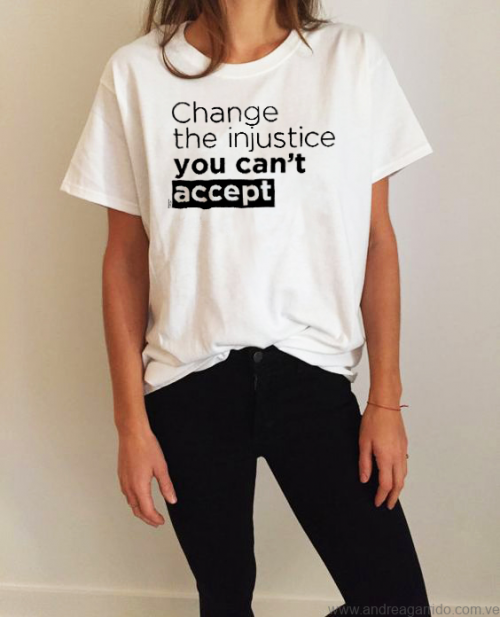 change the injustice you cant accept Girl Andrea Garrido V tshirt man Lettering for peace